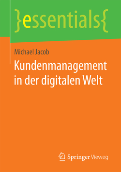 Kundenmanagement in der digitalen Welt von Jacob,  Michael