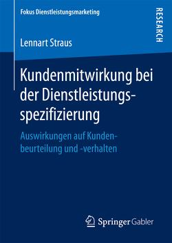 Kundenmitwirkung bei der Dienstleistungsspezifizierung von Straus,  Lennart