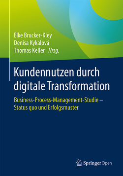 Kundennutzen durch digitale Transformation von Brucker-Kley,  Elke, Keller,  Thomas, Kykalová,  Denisa