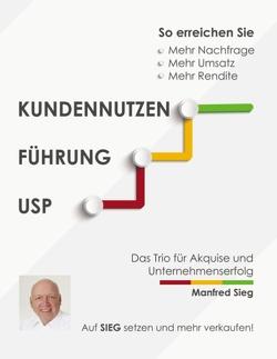 Kundennutzen . Führung . USP von Sieg,  Manfred