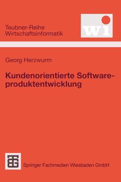 Kundenorientierte Softwareproduktentwicklung von Herzwurm,  Georg