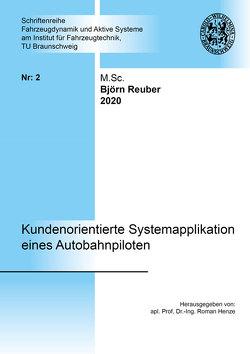 Kundenorientierte Systemapplikation eines Autobahnpiloten von Reuber,  Björn