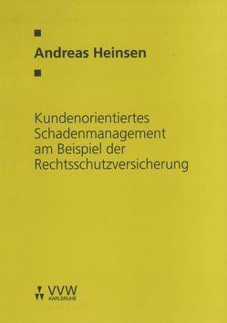 Kundenorientiertes Schadenmanagement am Beispiel der Rechtsschutzversicherung von Heinsen,  Andreas