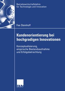 Kundenorientierung bei hochgradigen Innovationen von Steinhoff,  Fee, Trommsdorff,  Prof. Dr. Volker
