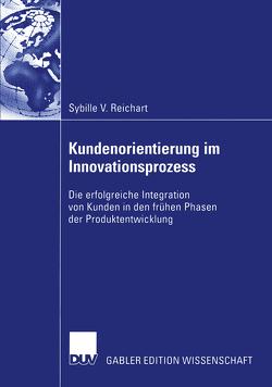 Kundenorientierung im Innovationsprozess von Reichart,  Sybille