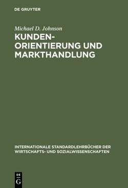 Kundenorientierung und Markthandlung von de Byl,  Oliver, Johnson,  Michael D., Oetjen,  Almut, Voß,  Hendrik, Wacker,  Holger