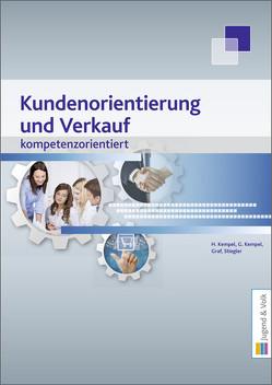 Kundenorientierung und Verkauf – kompetenzorientiert von Graf,  Andrea, Kempel,  Gerhard, Kempel,  Hannelore, Stiegler,  Angelika