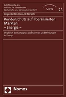 Kundenschutz auf liberalisierten Märkten – Energie – von Basler,  Mareen, Beuchler,  Holger, Bonome-Dells,  Romina, Keßler,  Jürgen, Micklitz,  Hans-W.