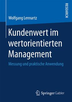 Kundenwert im wertorientierten Management von Lennartz,  Wolfgang