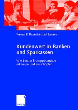 Kundenwert in Banken und Sparkassen von Semmler,  Michael, Thum,  Werner
