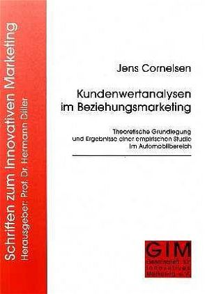 Kundenwertanalysen im Beziehungsmarketing von Cornelsen,  Jens, Diller,  Hermann