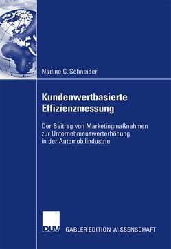Kundenwertbasierte Effizienzmessung von Bauer,  Prof. Dr. Hans H., Schneider,  Nadine