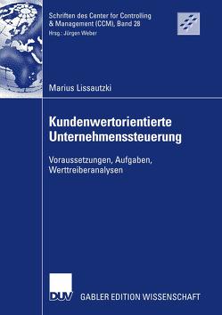 Kundenwertorientierte Unternehmenssteuerung von Lissautzki,  Marius, Weber,  Prof. Dr. Dr. h.c. Jürgen