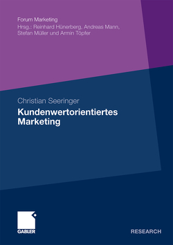 Kundenwertorientiertes Marketing von Seeringer,  Christian