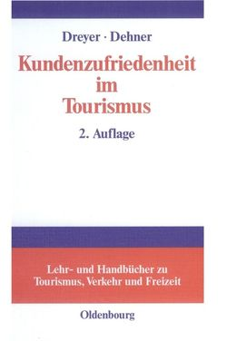 Kundenzufriedenheit im Tourismus von Dehner,  Christian, Dreyer,  Axel