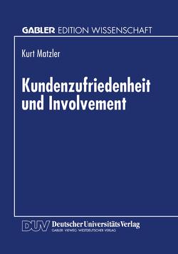 Kundenzufriedenheit und Involvement von Matzler,  Kurt