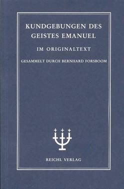 Kundgebungen des Geistes Emanuel, Band I von Forsboom,  Bernhard, Passian,  Rudolf, Szegzárdy-Csengery,  Klará