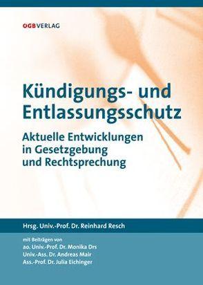 Kündigungs- und Entlassungsschutz von Drs,  Monika, Eichinger,  Julia, Mair,  Andreas, Resch,  Reinhard