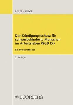Kündigungsschutz für schwerbehinderte Menschen SGB IX von Beyer,  Christoph, Seidel,  Rainer