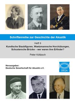 Kundtsche Staubfiguren, Waetzmannsche Horchübungen, Schustersche Brücke – wer waren ihre Erfinder? von Költzsch,  Peter
