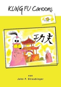 Kung Fu Cartoons von Straubinger,  John P.