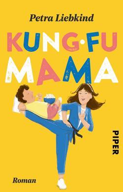 Kung-Fu Mama von Liebkind,  Petra