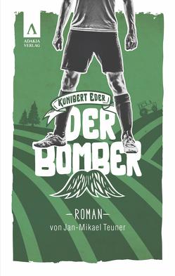 Kunibert Eder – Der Bomber von Teuner,  Jan-Mikael