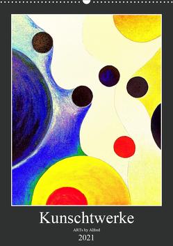 Kunschtwerke (Wandkalender 2021 DIN A2 hoch) von by Alfred,  ARTs