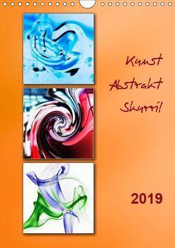 Kunst – Abstrakt – Skurril (Wandkalender 2019 DIN A4 hoch) von Kolfenbach,  Klaus
