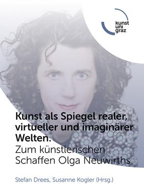 Kunst als Spiegel realer, virtueller und imaginärer Welten von Drees,  Stefan, Kogler,  Susanne