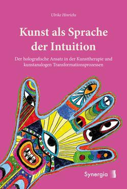 Kunst als Sprache der Intuition von Hinrichs,  Ulrike