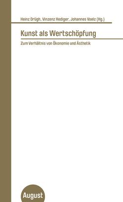 Kunst als Wertschöpfung von Drügh,  Heinz, Hediger,  Vinzenz, Voelz,  Johannes