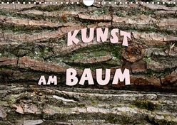 Kunst am Baum (Wandkalender 2018 DIN A4 quer) von Haafke,  Udo