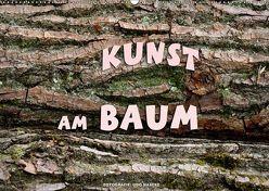 Kunst am Baum (Wandkalender 2019 DIN A2 quer) von Haafke,  Udo