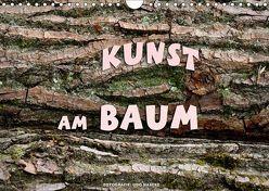 Kunst am Baum (Wandkalender 2019 DIN A4 quer) von Haafke,  Udo