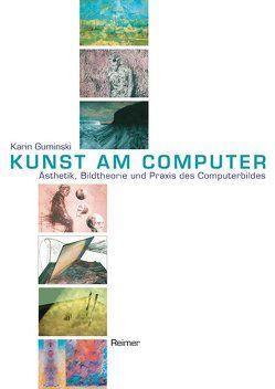 Kunst am Computer von Guminski,  Karin