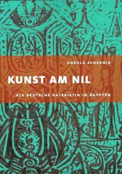 Kunst am Nil von Schernig,  Ursula