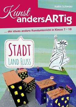 Kunst AndersARTig – Stadt, Land, Fluss von Schwarz,  Katrin