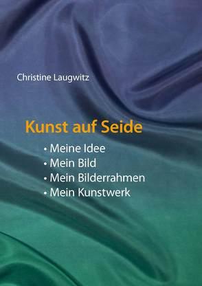 Kunst auf Seide von Laugwitz,  Christine