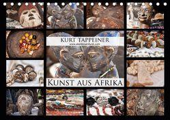 Kunst aus Afrika (Tischkalender 2019 DIN A5 quer) von Tappeiner,  Kurt