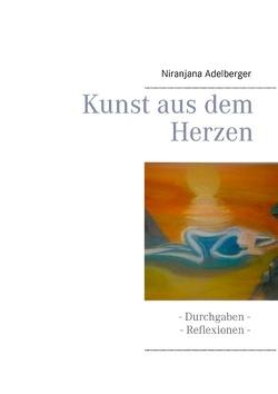 Kunst aus dem Herzen von Adelberger,  Niranjana