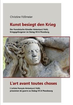 Kunst besiegt den Krieg – L'art avant toutes choses von Fößmeier,  Christine, Stadt Moosburg
