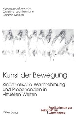 Kunst der Bewegung von Lechtermann,  Christina, Morsch,  Carsten