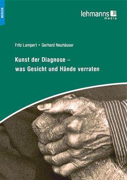 Kunst der Diagnose – Was Gesicht und Hände verraten von Lampert,  Fritz, Neuhäuser,  Gerhard