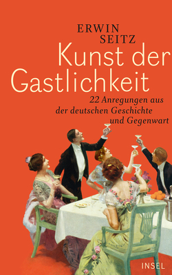 Kunst der Gastlichkeit von Seitz,  Erwin