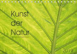 Kunst der Natur (Tischkalender 2019 DIN A5 quer) von Eigenheer,  Sandra