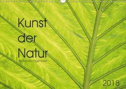 Kunst der Natur (Wandkalender 2018 DIN A3 quer) von Eigenheer,  Sandra