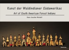 Kunst der Waldindianer Südamerikas von Weidelt,  Hans-Joachim