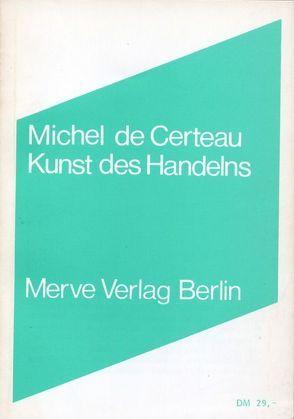 Kunst des Handelns von de Certeau,  Michel, Voullié,  Ronald