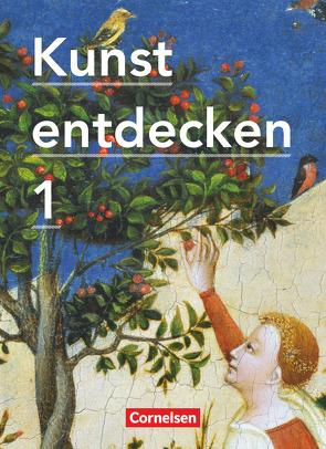 Kunst entdecken – Sekundarstufe I – Band 1 von Grünewald,  Dietrich, Grütjen,  Jörg, Hahne,  Robert, Lilkendey,  Martin, Ludig,  Günther, Oswald,  Martin, Schmidt,  Margit